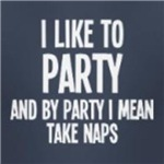 I like to party and take naps humor tee shirts