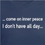 come on inner peace I don't have all day humor