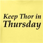 Keep Thor in Thursday funny atheism irreligion t-shirt