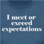 I meet or exceed expectations funny and humor t-shirts