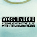 corporations on welfare depend on you progressive and liberal shirts