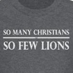 so many christians so few lions atheism humor t-shirts