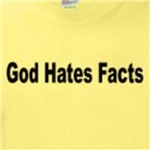 God Hates Facts funny and humorous religion t-shirts
