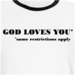 God loves you with some restrictions funny atheism t-shirts