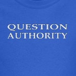 Question Authority political and progressive t-shirts