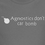 Agnostics don't car bomb peace and atheism shirts