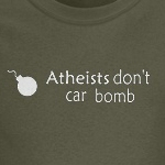 Atheists don't car bomb peace and love atheism shirts