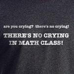there's no crying in math class funny geek and nerd shirt