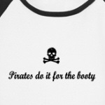 Pirates do it for the booty funny and cute t-shirts and more
