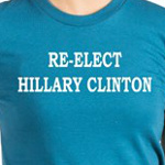 reelect hillary clinton funny liberal politics t-shirts and gifts