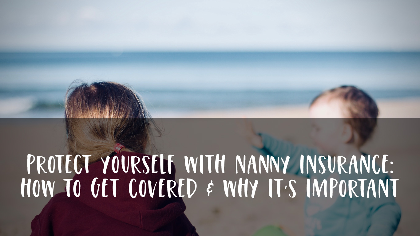 Protect Yourself With Nanny Insurance
