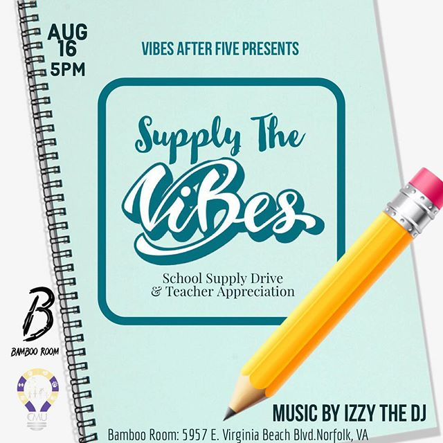 """Supply the Vibes"" - school supply drive & teacher appreciation - huge thanks to @vibesafterfive for allowing us to collaborate with them! Join us 8.16.18 from 5pm- Until @bambooroomva. We will be giving away two complimentary appetizers to two educators in the Hampton Roads area!! Happy hour (5pm- 8pm) menu is half-priced. Music by @izzythedj #CMUcares"