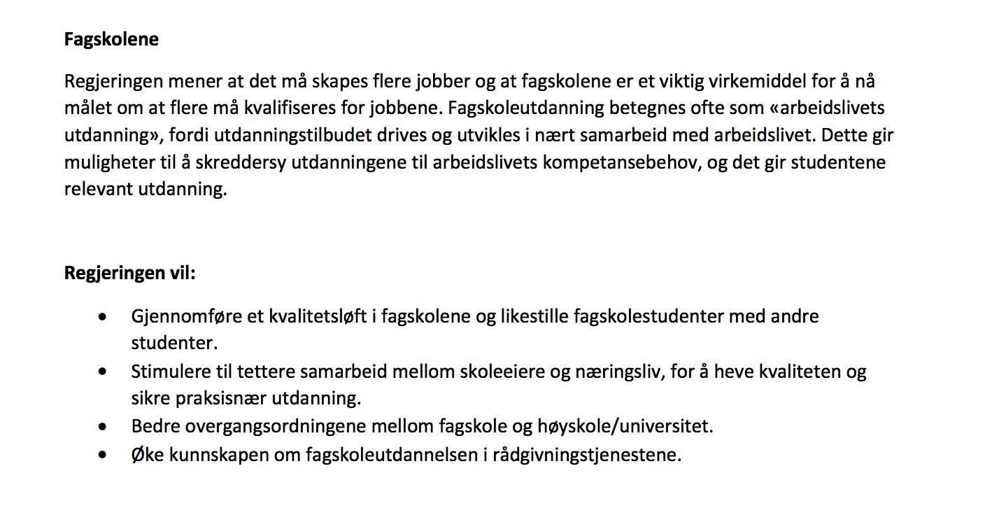 Kilde: Politisk plattform for en regjering utgått av Høyre, Fremskrittspartiet og Venstre. Tilgjengelig på regjeringen.no