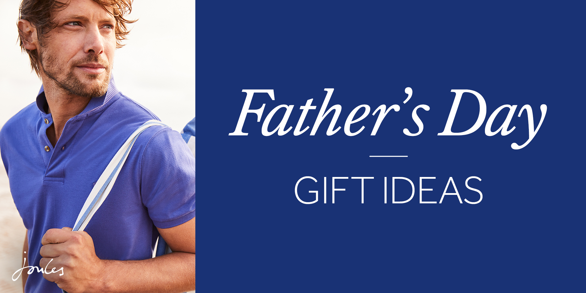 Outdoor and Country - From Joules to Barbour, pick up the perfect gift for dad.