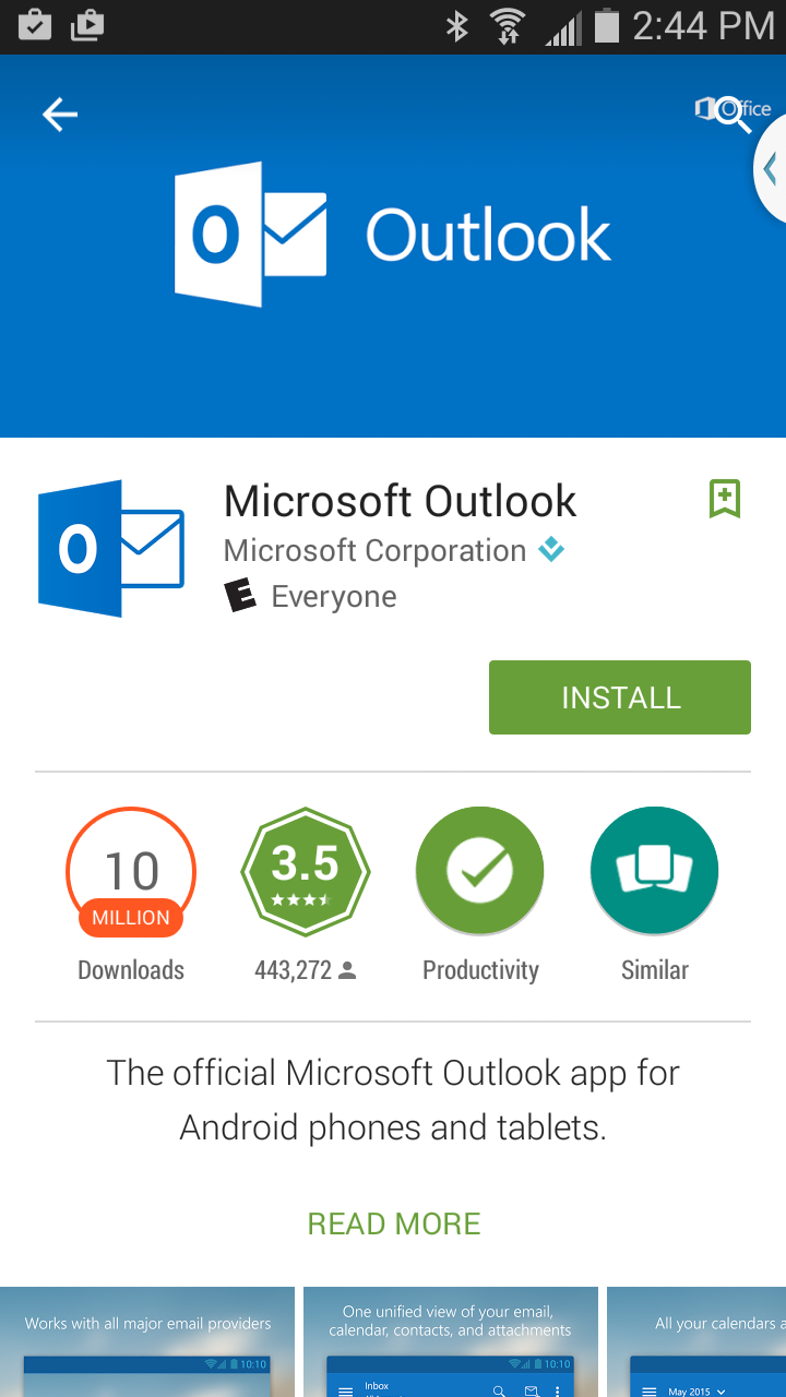 - To configure your Android device with your Office 365 account, you may download and install the Outlook App from the Google Play Store.Outlook For AndroidOnce you have installed the app, please launch it to begin the setup process.
