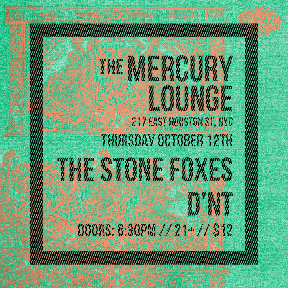 Early Show  The Stone Foxes  D'NT  Thursday Oct 12, 2017  Doors: 6:30 PM  21 and over  $12 - $15   FB event