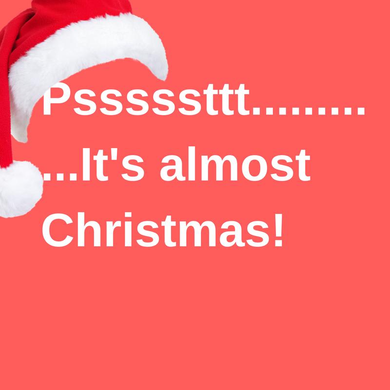 Psssssttt............It's almost Christmas!.png