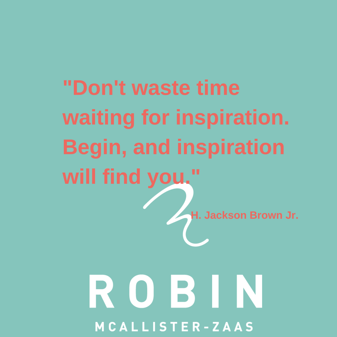 %22Don't waste time waiting for inspiration.Begin, and inspiration will find you.%22.png