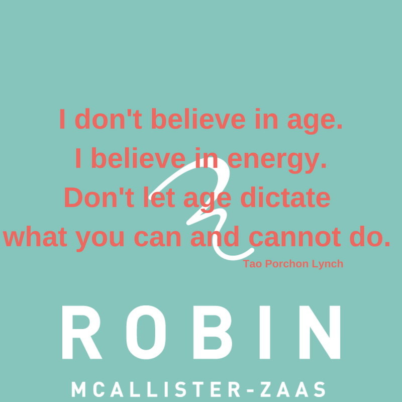 I don't believe in age.I believe in energy.Don't let age dictate what you can and cannot do.-2.png