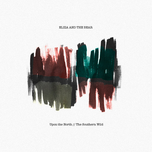 Eliza & The Bear - Upon the North / The Southern Wild