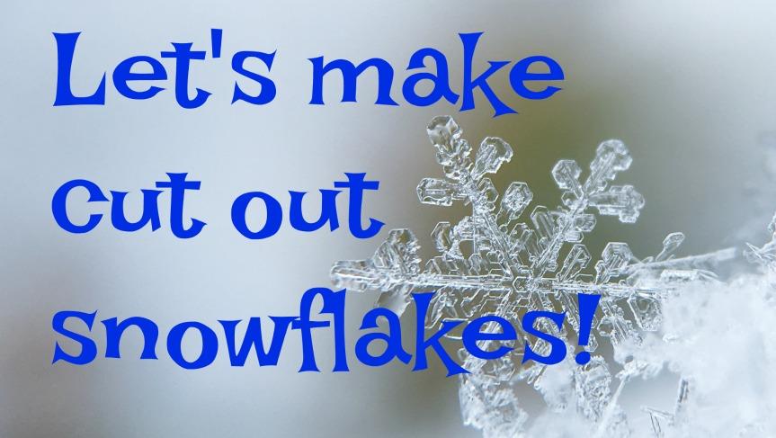 cut out snowflakes.jpg