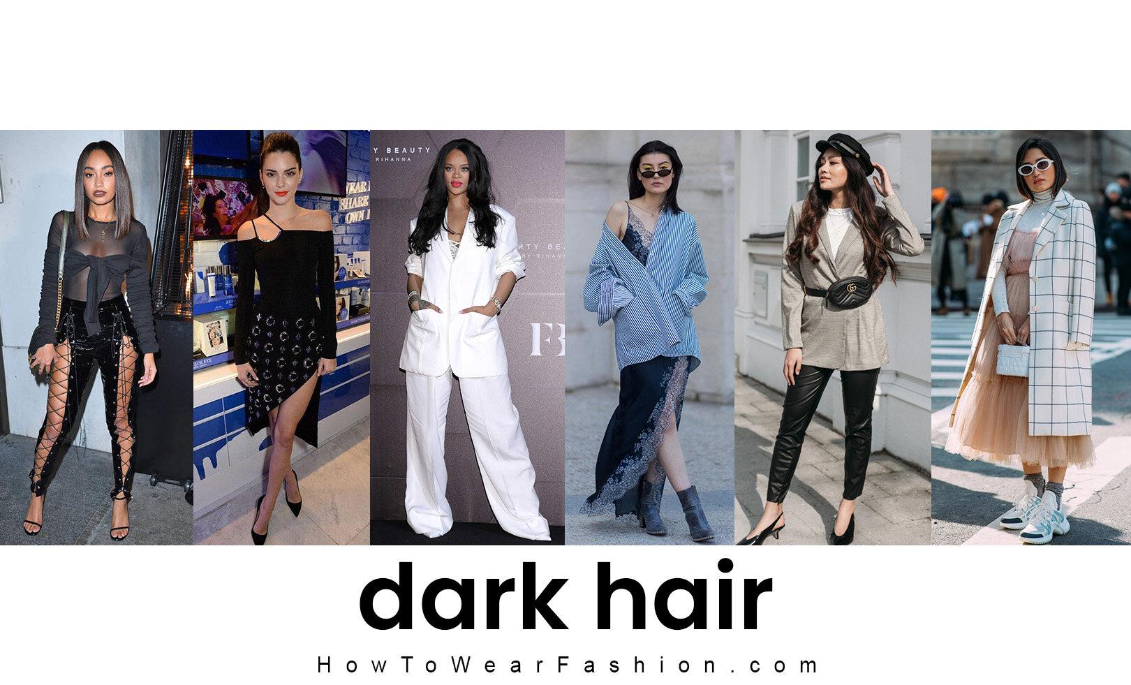 What To Wear With Dark Hair Howtowear Fashion