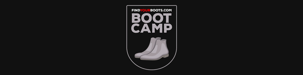Welcome to boot camp - Men's boots resources knowledge guides and style guides