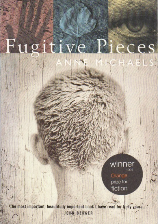 """FUGITIVE PIECES   """"I write and I read in order to hold another human being close.  The territory of my books - the heart of my writing life - has been an exploration of an idea I put forward in  Fugitive Pieces, that 'there is nothing a man will not do to another, nothing a man will not do for another,' and the exploration of 'what love makes us capable of, and incapable of.'  My work is concerned with history, with ways of thinking about history. This terrain is perilous - philosophically, morally, emotionally...and I never publish unless I can in some way deliver the reader and myself to the other side. To discover the facts is one thing - but to discover the meaning of the facts, quite another...  In my novels, I test faith to its limits.We don't need repeated proof of the power of violence or horror - a single incident convinces us - but we do need proof, again and again, of the endurance, the power, the reach, the consequences of love."""""""