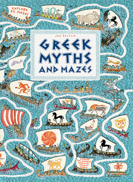 """Greek Myths and Mazes"" (in English, UK, US, Walker Books, 2019)   http://www.walker.co.uk/Greek-Myths-and-Mazes-9781406387971.aspx"