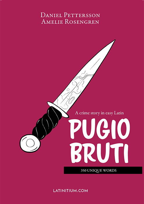 Pugio Bruti – A Crime Story in Easy Latin (Paperback)  $14.99
