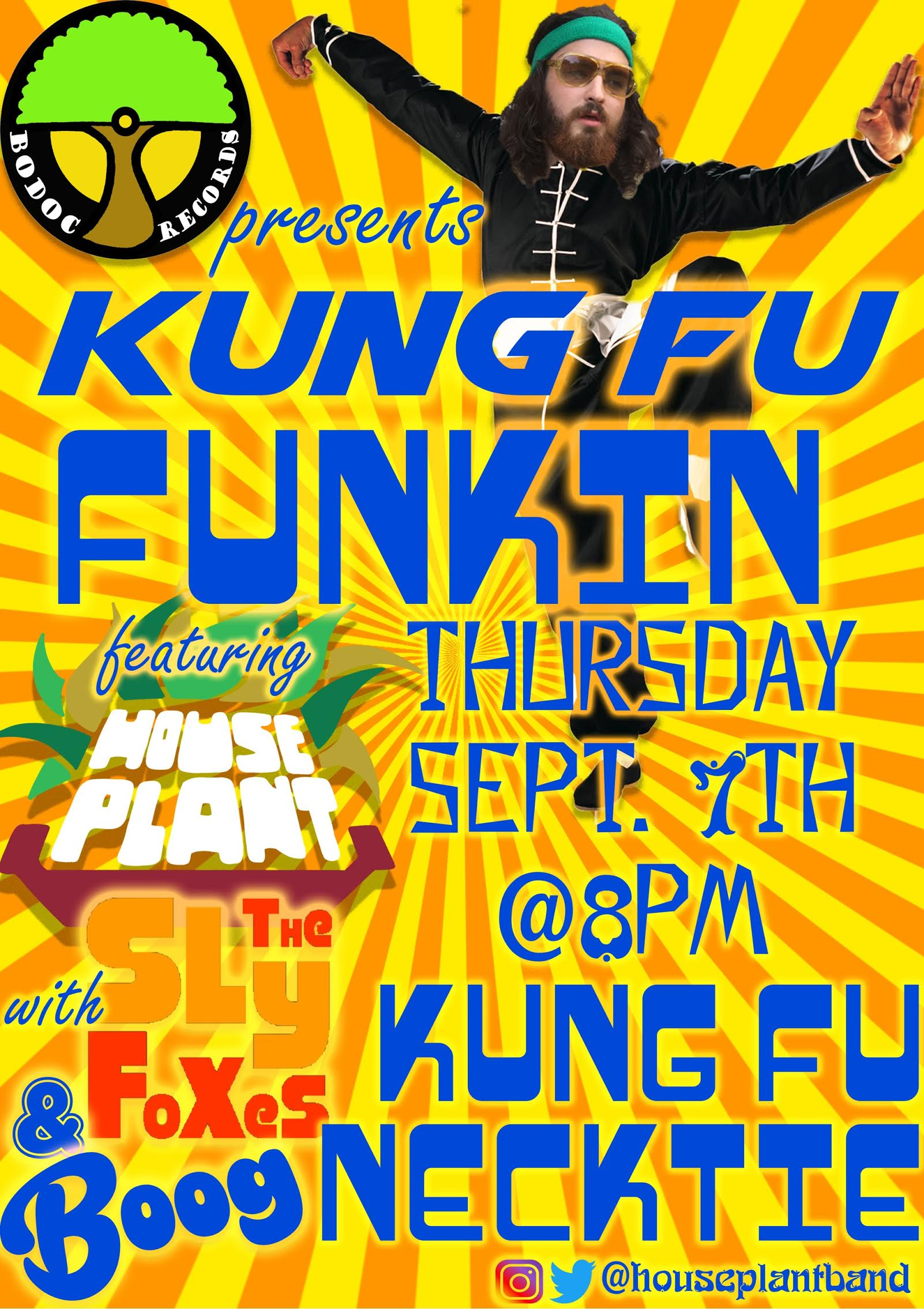 BoDoc Records Presents: Kung Fu Funkin - Featuring House Plant with The Sly Foxes & Boog September 7th @ Kung Fu Necktie