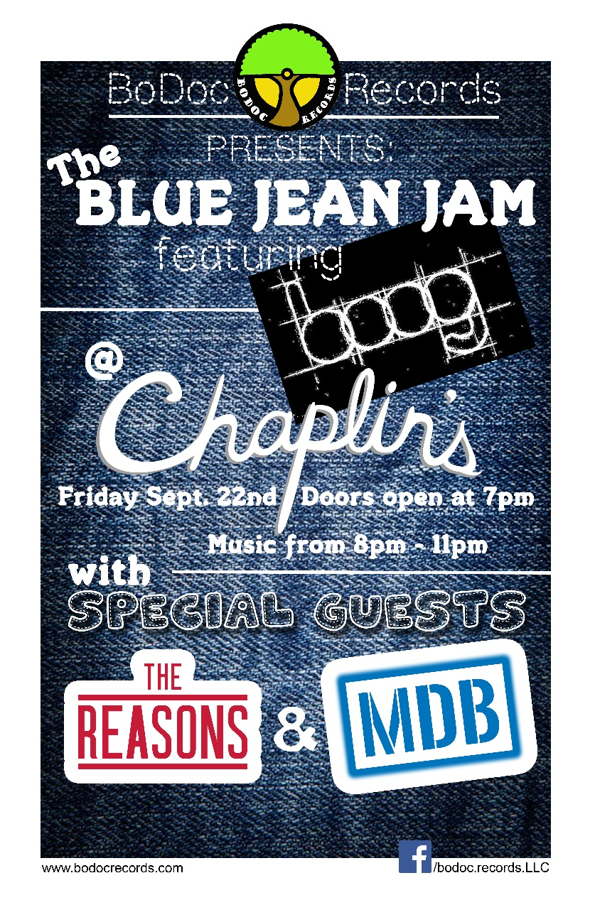 BoDoc Records Presents: The Blue Jean Jam - Featuring Boog with The Reasons & MDB September 22nd @ Chaplin's