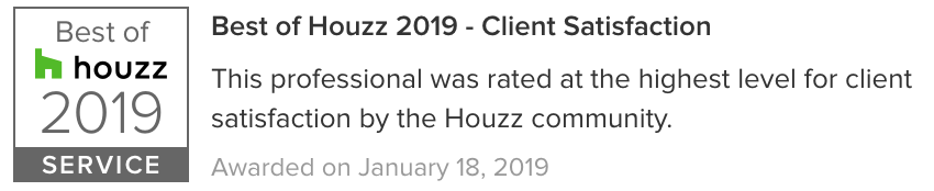 We're honored with the Best of Houzz 2019 - Client Satisfaction award. -