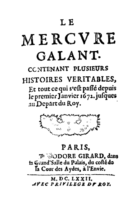 The first issue of the revolutionary Mercure Galant (from 1672)the first media outlet to cover fashion  via  Wikimedia Commons.