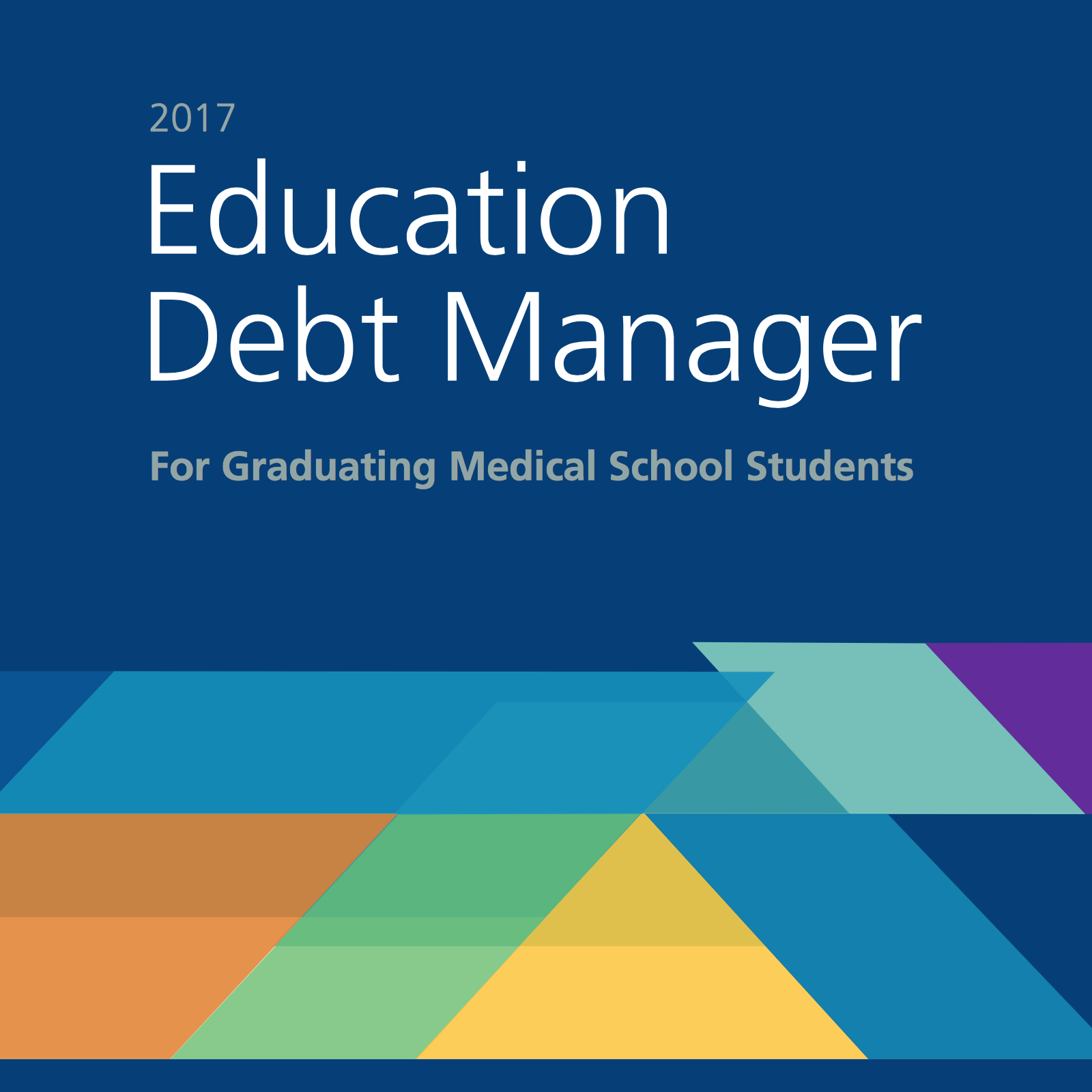 Education Debt Manager for Graduating Medical School Students--2017.jpg