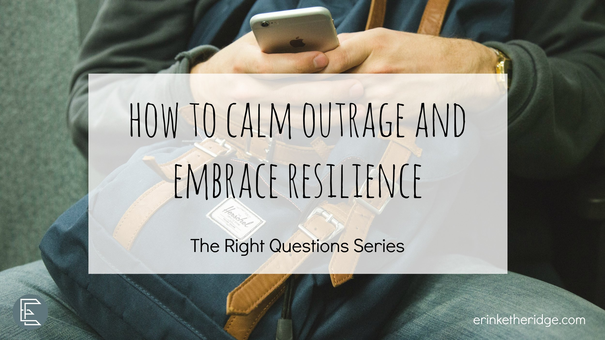 right-questions-outrage-resilience.jpg