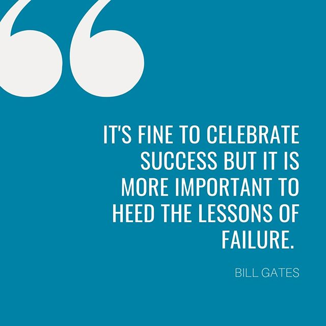 It's fine to celebrate success but it is more important to heed the lessons of failure -Bill Gates #failforward