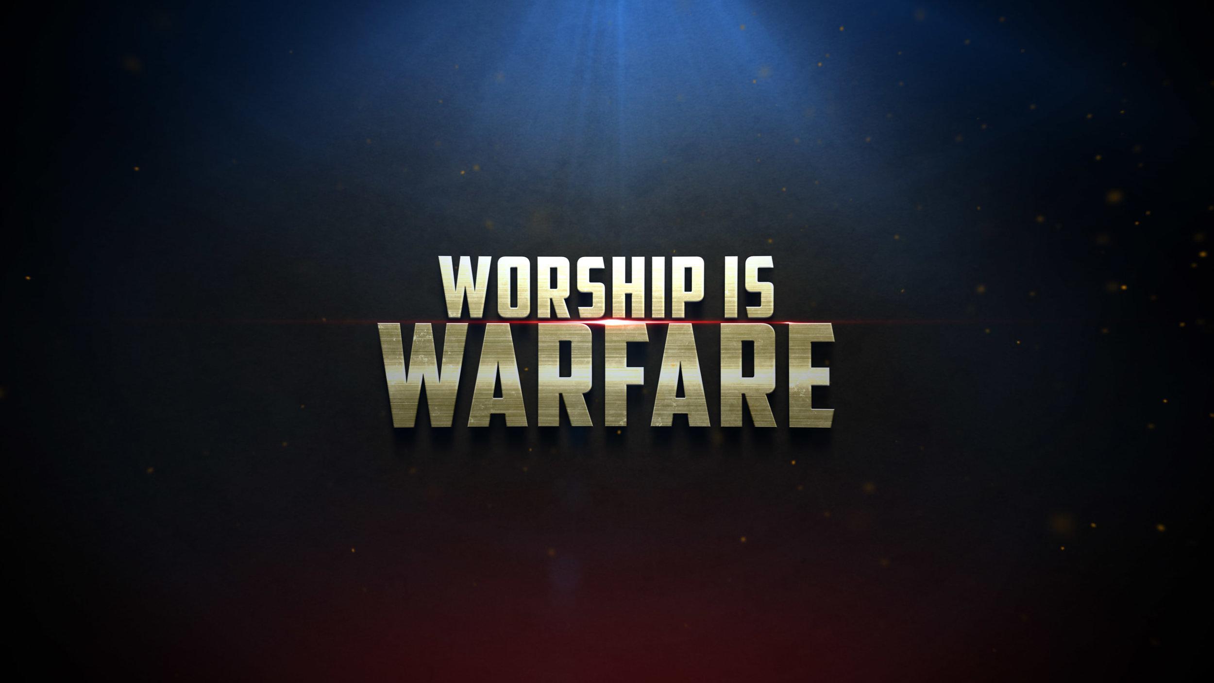 Worship is Warfare screen.jpg