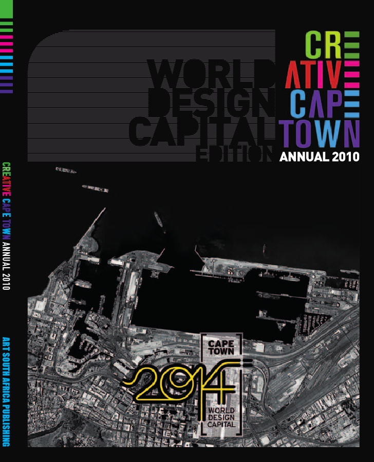 The second of three Creative Cape Town Annuals focussed on the World Design Capital bid, explaining it to the city's creative sector.