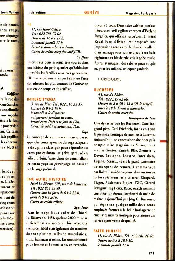 A multiples reprises INNERCITYOGA est recommandé par le Louis Vuitton City Guide, en citant le studio de yoga genevois sur la même page que Patek Philippe, Edition 2004 + 2008