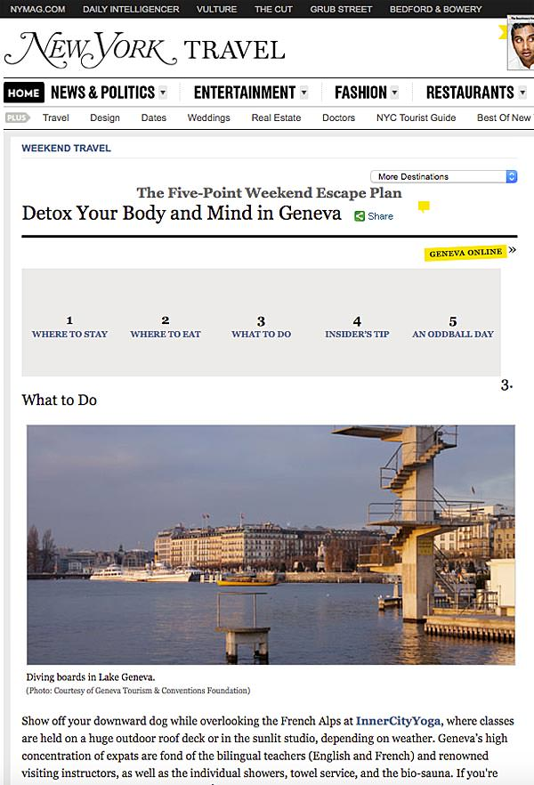 Le New York Magazine visite en 2013 INNERCITYOGA et recommande le studio de yoga comme adresse incontournable à Genève pour le  service complet inclus , les enseignants parlant anglais et le yoga en plein air pendant l'été.