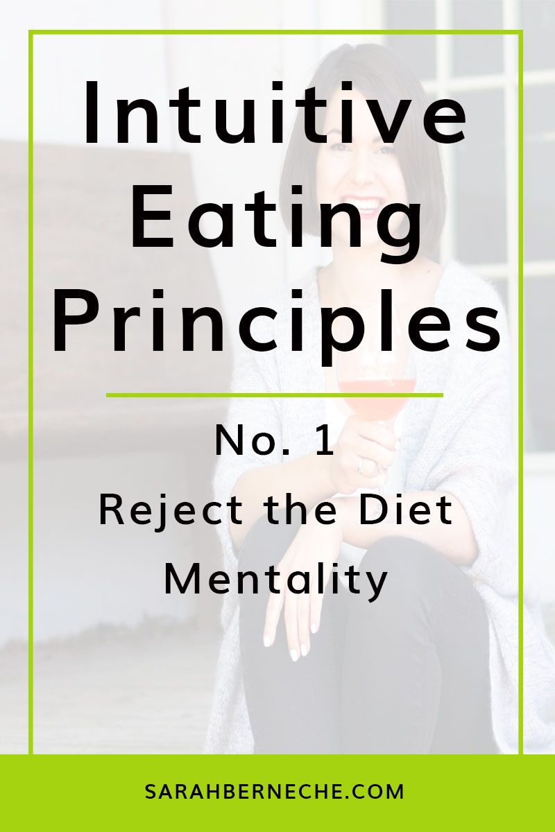 Intuitive eating principles   body positive   reject the diet mentality   dieting   nutrition New post this week on sarahberneche.com outlining the first principle of intuitive eating: ditching the diet mentality.