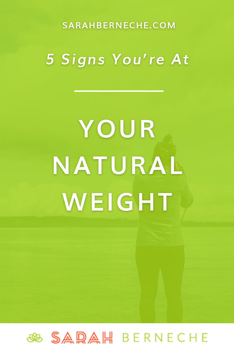 Intuitive eating, emotional eating, body positive, anti-diet, health at every size. Wondering if your weight is normal or if you're at your natural size? 5 signs you're at your natural weight.