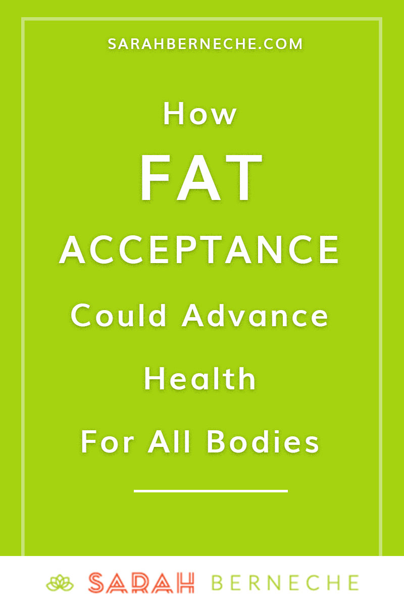 intuitive eating, fat acceptance, body positive, health at every size. How fat acceptance could advance health for all bodies.
