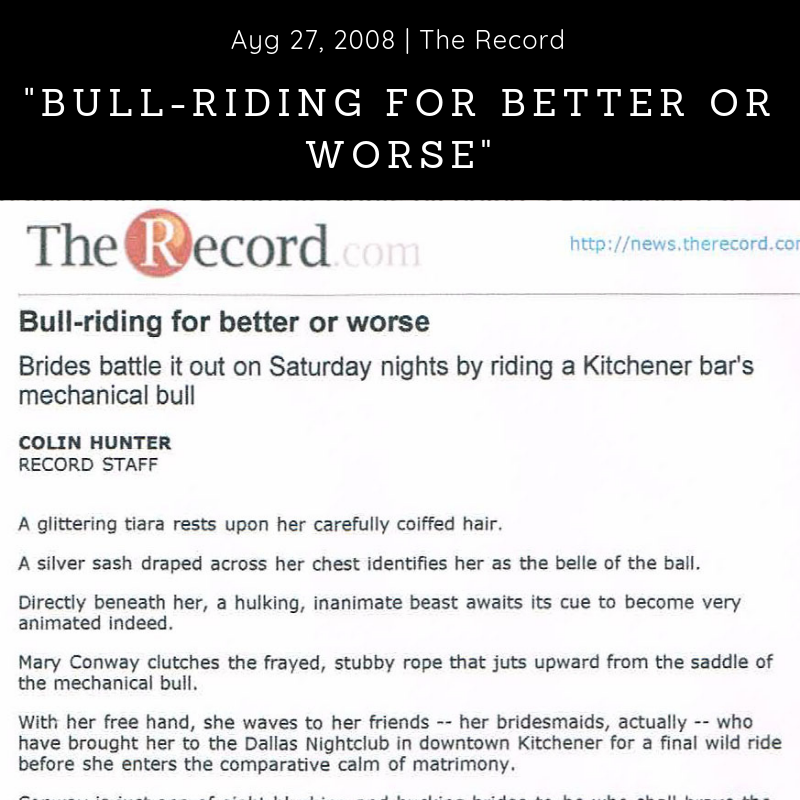 Newspaper (2008) - The Record -        'Bull-Riding for Better or Worse -  Download Article