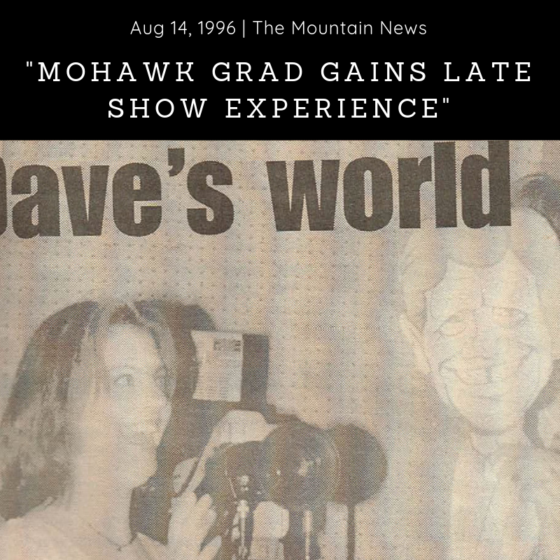 Newspaper (1996) - The Mountain News -        'Mohawk Grad Gains Late Show Experience' - Download Article