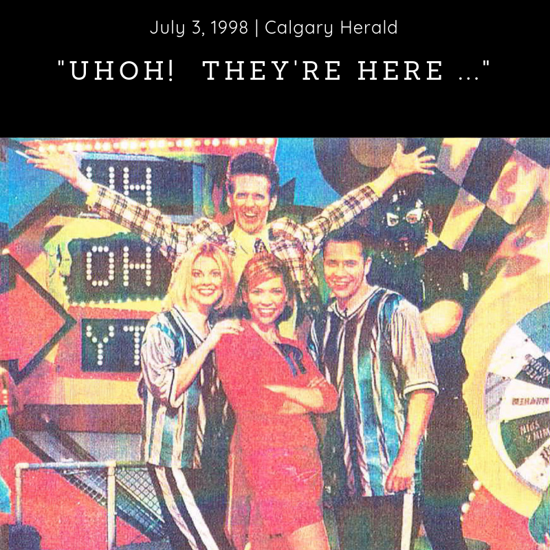 Newspaper (1998) - Calgary Herald -        'UhOh! They're Here …' -  Download Article