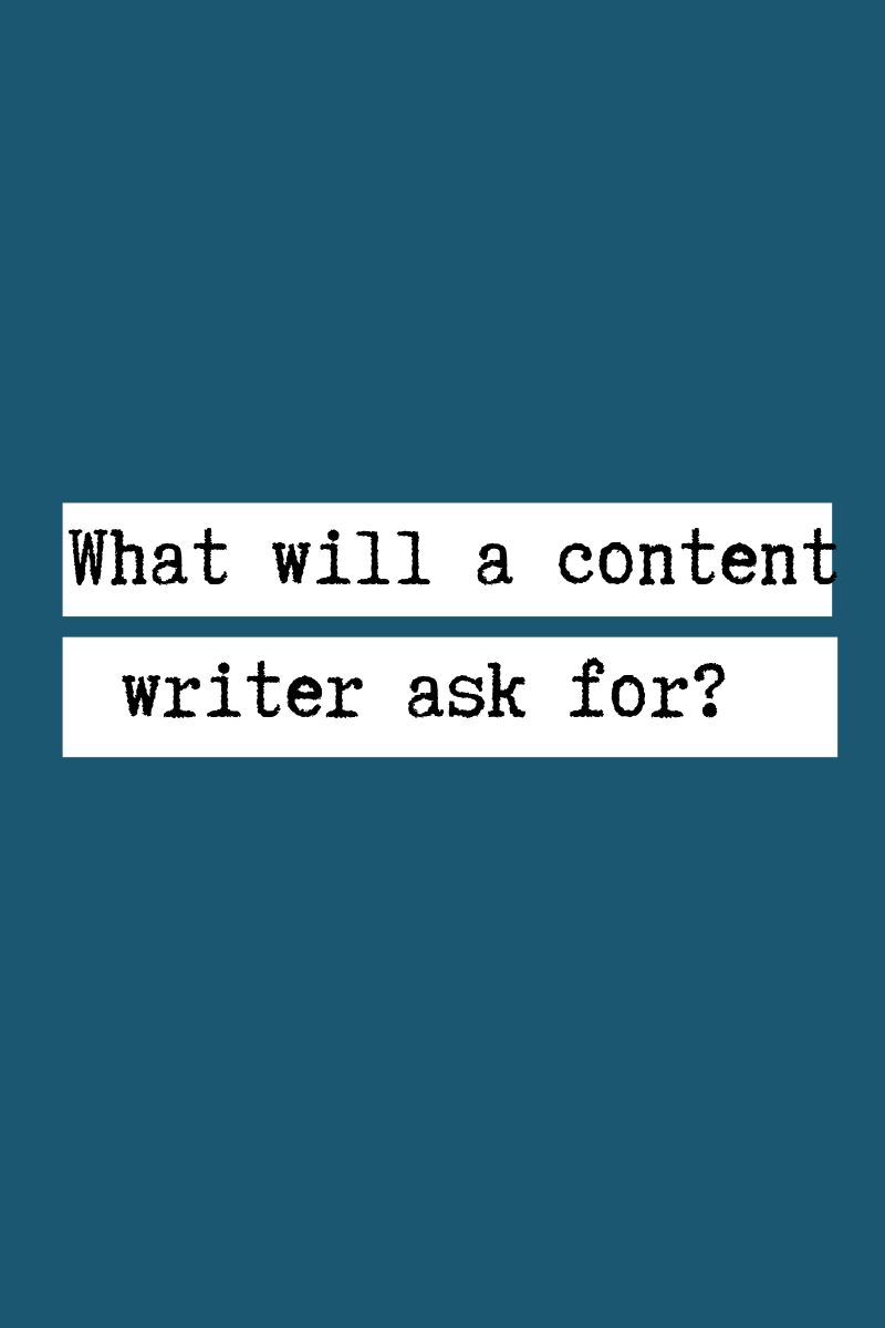 What will a content writer ask for_.png