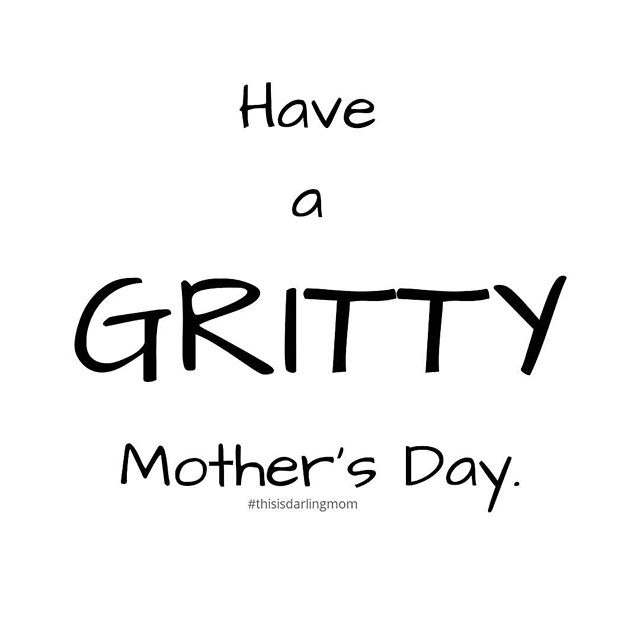 Find us over on the podcast discussing the real mothers day grit. iTunes or Stitcher: Darling Mom
