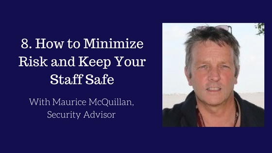 How to Minimize Risk and Keep Your Staff Safe